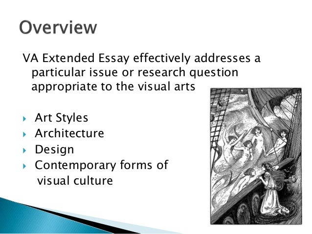 visual art extended essay questions Visual arts these subject guidelines should be read in conjunction with the assessment criteria  overview  an extended essay in visual arts provides students with an opportunity to undertake research in an area of the visua i arts of particular interest to them.