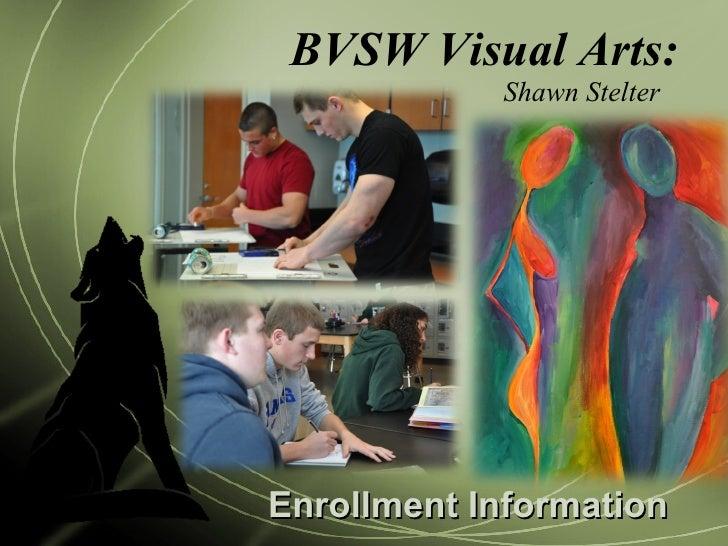 BVSW Visual Arts: Shawn Stelter Enrollment Information