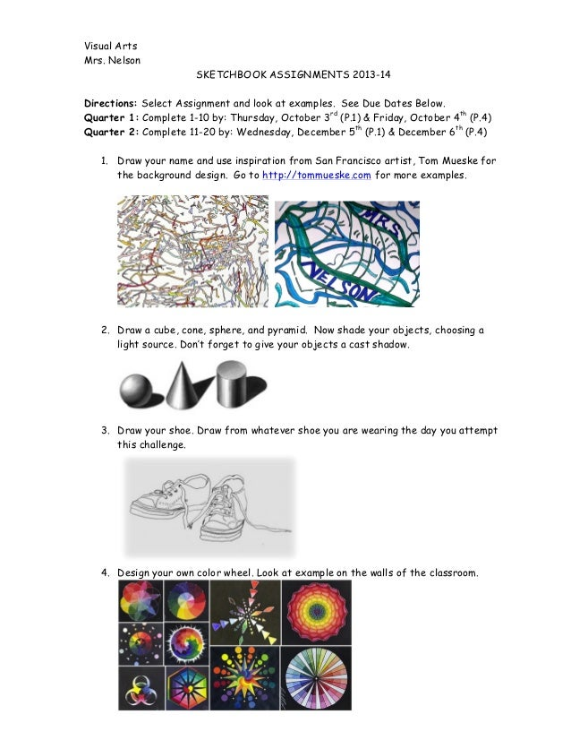 Visual Arts Mrs. Nelson SKETCHBOOK ASSIGNMENTS 2013-14 Directions: Select Assignment and look at examples. See Due Dates B...
