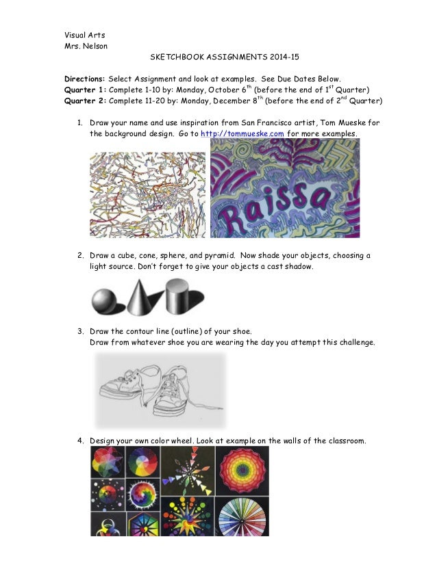 Visual Arts Mrs. Nelson SKETCHBOOK ASSIGNMENTS 2014-15 Directions: Select Assignment and look at examples. See Due Dates B...