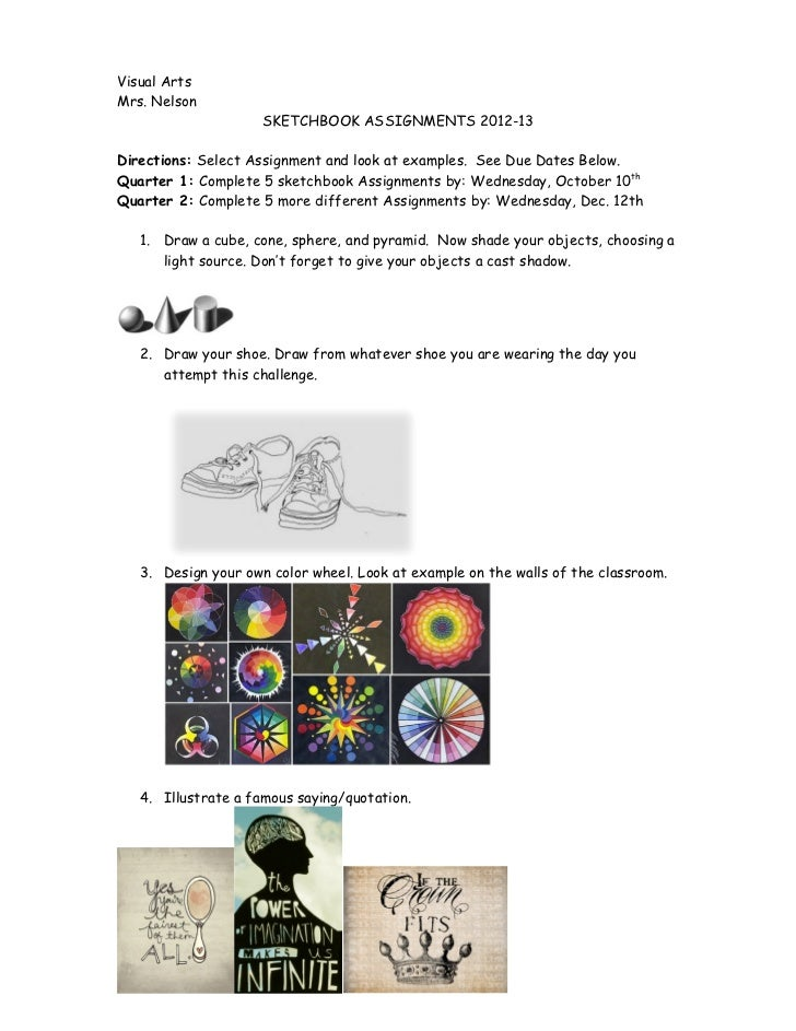 Visual ArtsMrs. Nelson                     SKETCHBOOK ASSIGNMENTS 2012-13Directions: Select Assignment and look at example...