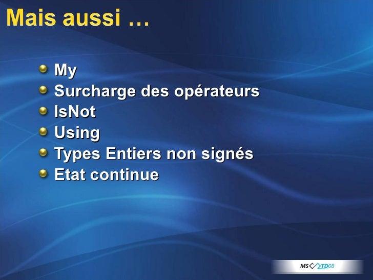 <ul><li>My </li></ul><ul><li>Surcharge des opérateurs </li></ul><ul><li>IsNot </li></ul><ul><li>Using </li></ul><ul><li>Ty...