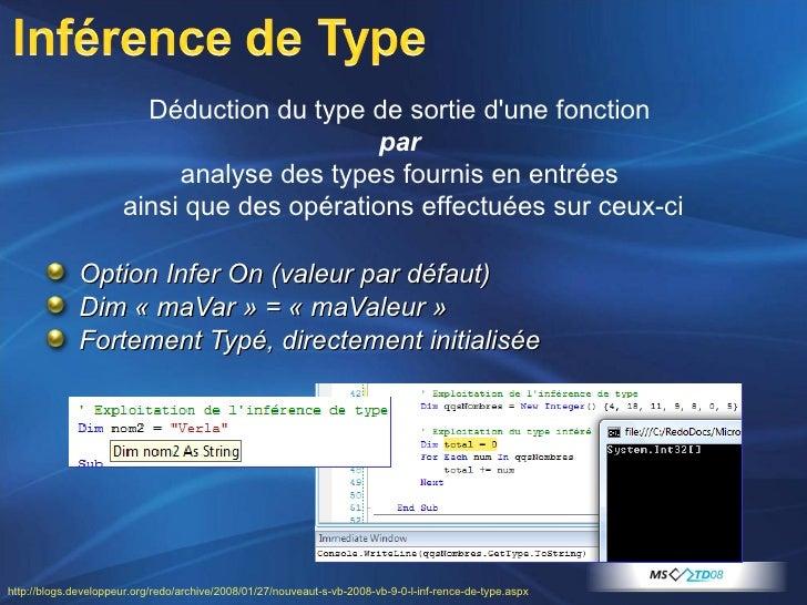 <ul><li>Option Infer On (valeur par défaut) </li></ul><ul><li>Dim «maVar» = «maValeur» </li></ul><ul><li>Fortement Typ...