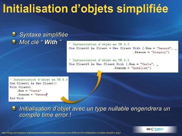 """<ul><li>Syntaxe simplifiée </li></ul><ul><li>Mot clé """"  With  """" </li></ul><ul><li>Initialisation d'objet avec un type null..."""