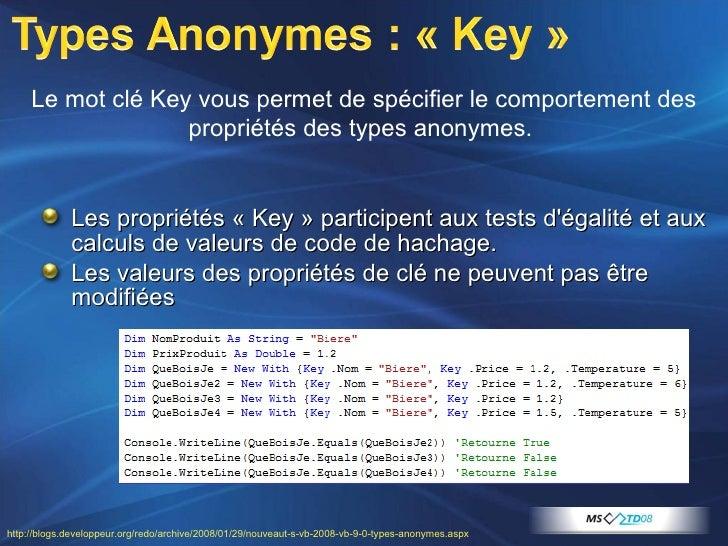 <ul><li>Les propriétés «Key» participent aux tests d'égalité et aux calculs de valeurs de code de hachage.  </li></ul><u...