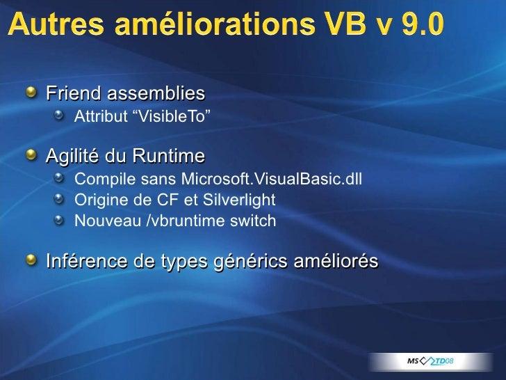 """<ul><li>Friend assemblies </li></ul><ul><ul><li>Attribut """"VisibleTo"""" </li></ul></ul><ul><li>Agilité du Runtime </li></ul><..."""