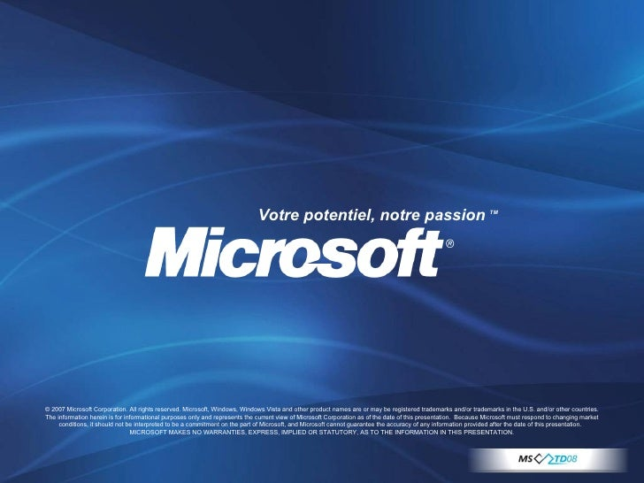 © 2007 Microsoft Corporation. All rights reserved. Microsoft, Windows, Windows Vista and other product names are or may be...