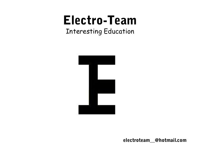 Electro-TeamInteresting Education                 electroteam__@hotmail.com