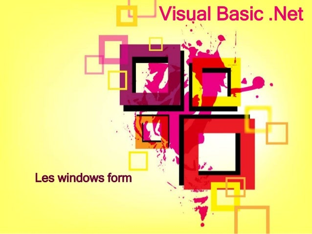 Visual Basic .Net Les windows form