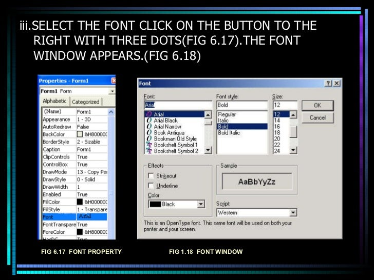 <ul><li>iii.SELECT THE FONT CLICK ON THE BUTTON TO THE RIGHT WITH THREE DOTS(FIG 6.17).THE FONT WINDOW APPEARS.(FIG 6.18) ...