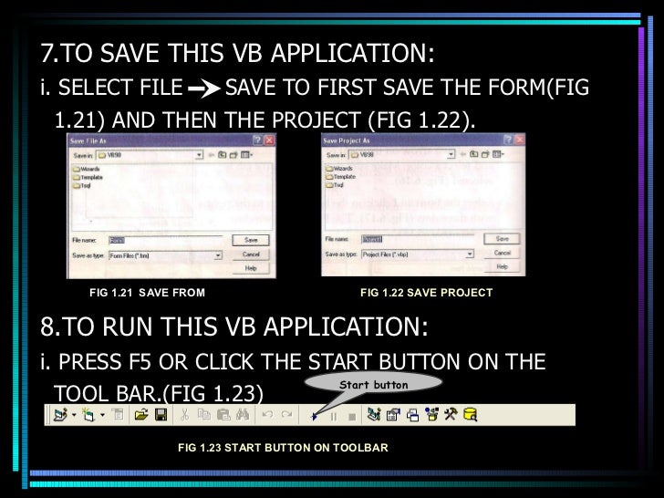<ul><li>7.TO SAVE THIS VB APPLICATION: </li></ul><ul><li>i. SELECT FILE  SAVE TO FIRST SAVE THE FORM(FIG </li></ul><ul><li...