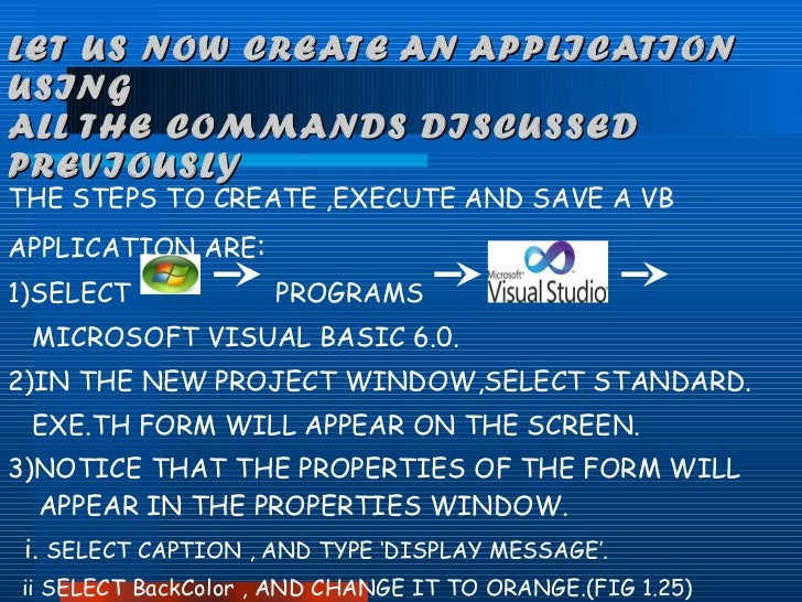 LET US NOW CREATE AN APPLICATION USING  ALL THE COMMANDS DISCUSSED PREVIOUSLY <ul><li>THE STEPS TO CREATE ,EXECUTE AND SAV...