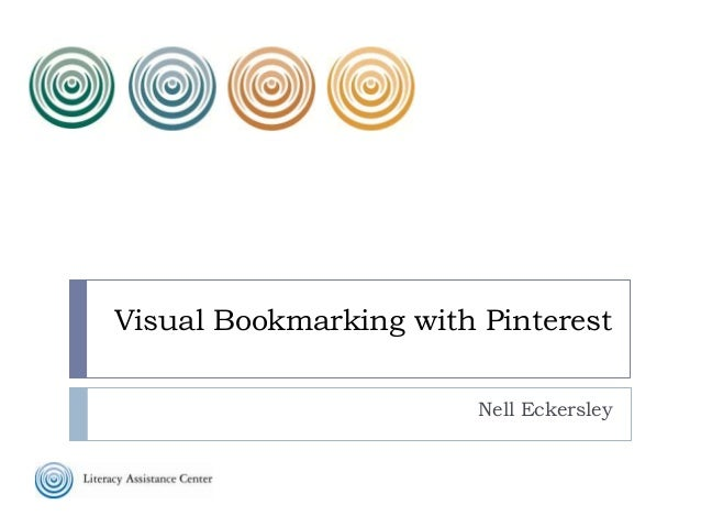 Visual Bookmarking with Pinterest Nell Eckersley