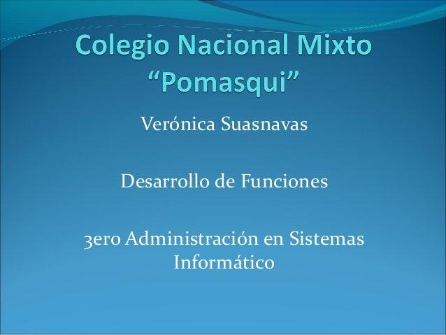 Verónica Suasnavas Desarrollo de Funciones 3ero Administración en Sistemas Informático