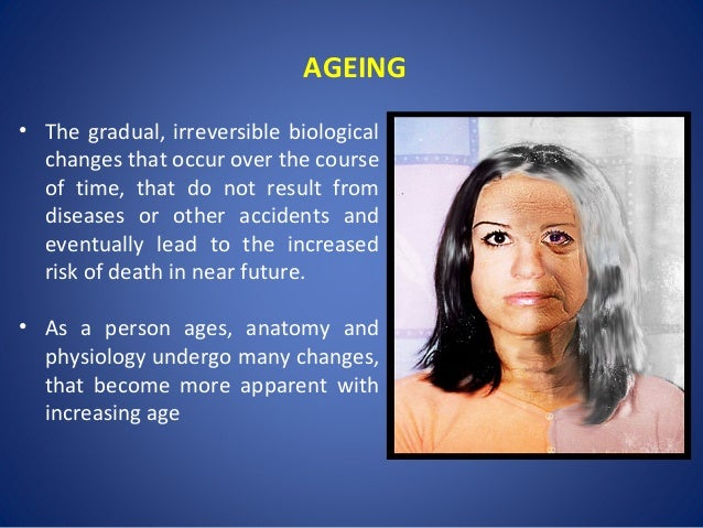changes in aging Skin changes are among the most visible signs of aging evidence of increasing age includes wrinkles and sagging skin whitening or graying of the hair is another obvious sign of aging although skin has many layers, it can generally be divided into three main parts: the outer part (epidermis.