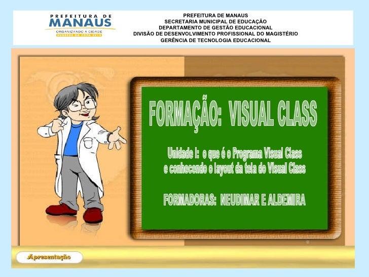 PREFEITURA DE MANAUS SECRETARIA MUNICIPAL DE EDUCAÇÃO DEPARTAMENTO DE GESTÃO EDUCACIONAL DIVISÃO DE DESENVOLVIMENTO PROFIS...