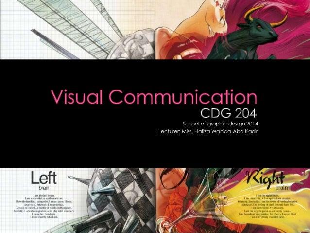 School of graphic design 2014 Lecturer: Miss. Hafiza Wahida Abd Kadir