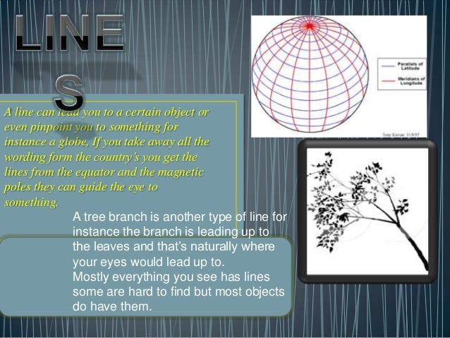 A line can lead you to a certain object oreven pinpoint you to something forinstance a globe, If you take away all theword...