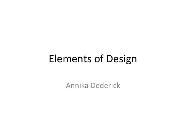 Elements of DesignAnnika Dederick