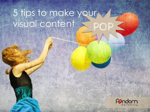5 tips to make your visual content POP