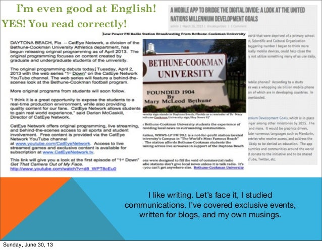 I'm even good at English! YES! You read correctly! I like writing. Let's face it, I studied communications. I've covered e...