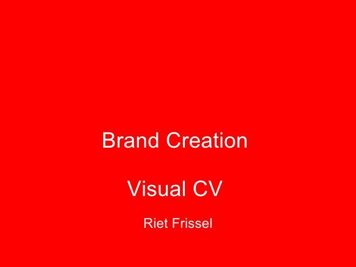 Brand Creation  Visual CV  Riet Frissel