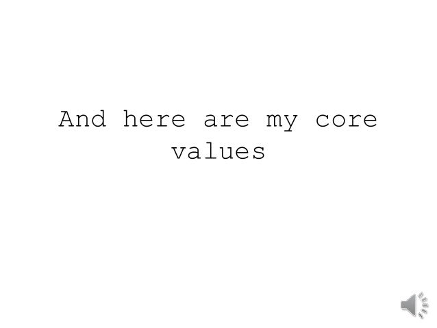And here are my core  values