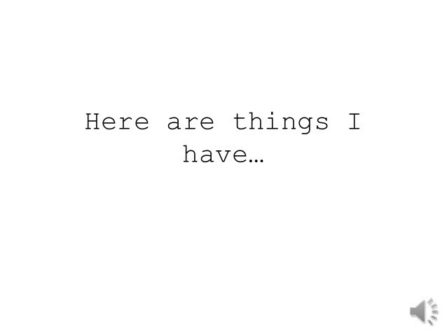 Here are things I  have…