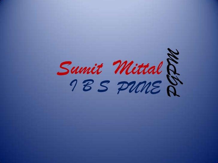 PGPMSumit Mittal I B S PUNE