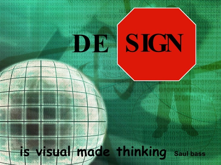 DE  is visual made thinking   Saul bass SIGN
