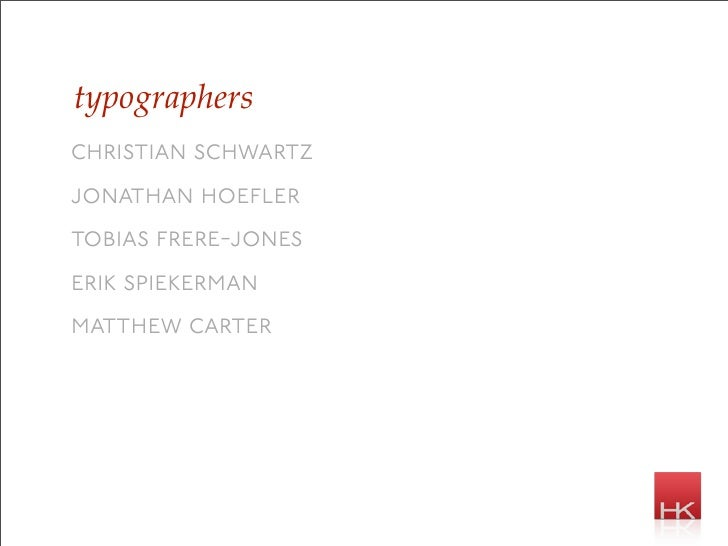 typographers christian schwartz jonathan hoefler tobias frere-jones erik spiekerman ma   hew carter