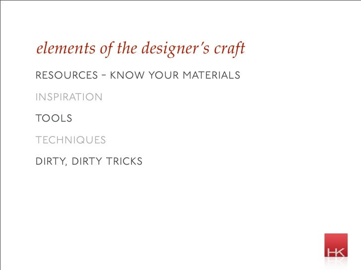 elements of the designer's craft resources - know your materials inspiration tools techniques dirty, dirty tricks