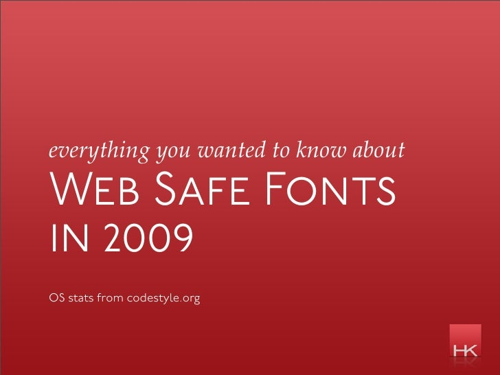 everything you wanted to know about  Web Safe Fonts in 2009 OS stats from codestyle.org