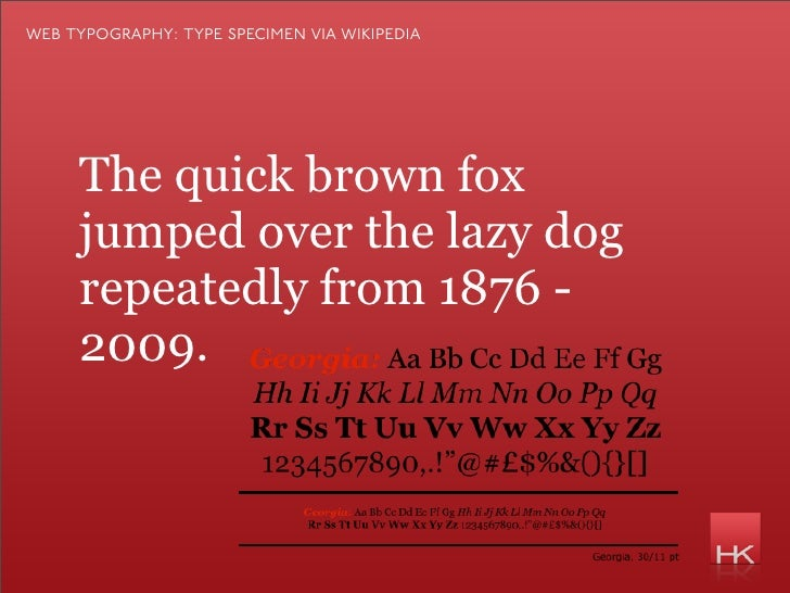 web typography: type specimen via wikipedia          The quick brown fox      jumped over the lazy dog      repeatedly fro...