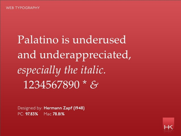 web typography         Palatino is underused     and underappreciated,     especially the italic.      1234567890 * &     ...