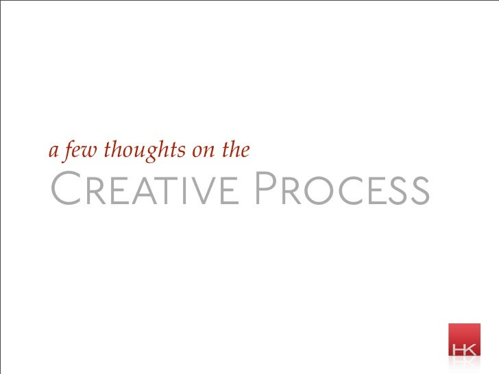 a few thoughts on the  Creative Process