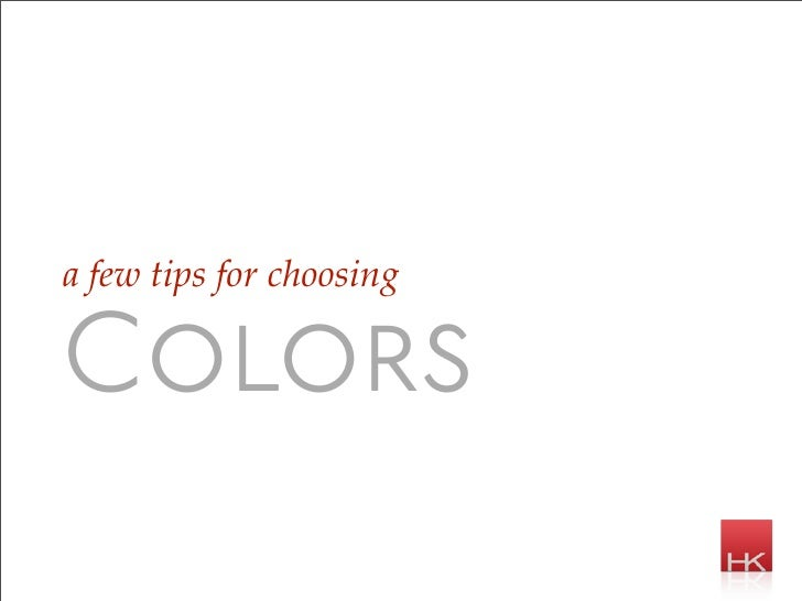a few tips for choosing  Colors