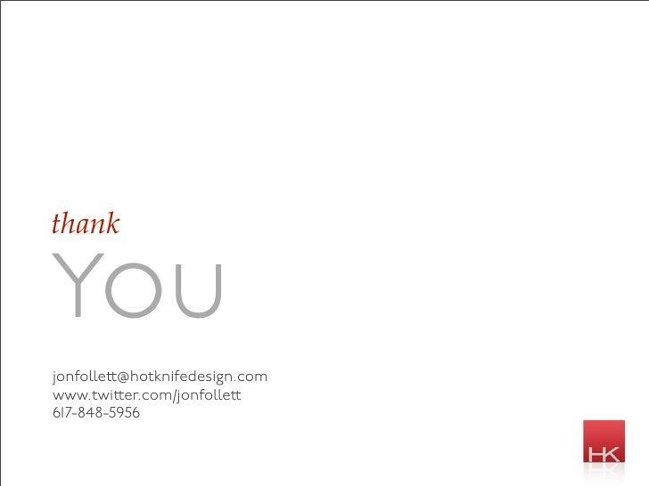 thank  You jonfolle @hotknifedesign.com www.twi er.com/jonfolle 617-848-5956