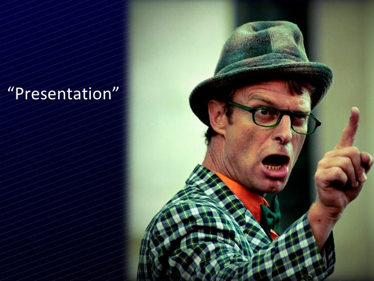 """ Presentation"""