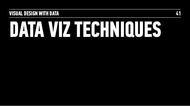 VISUAL DESIGN WITH DATA DATA VIZ TECHNIQUES 41
