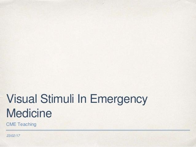 23/02/17 Visual Stimuli In Emergency Medicine CME Teaching