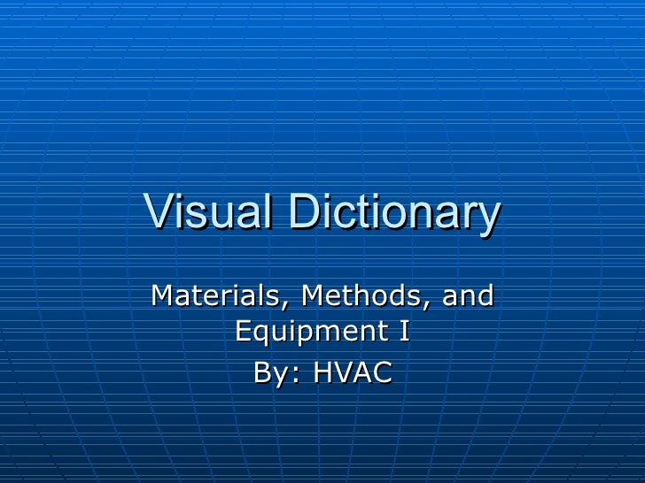 Visual Dictionary Materials, Methods, and Equipment I By: HVAC