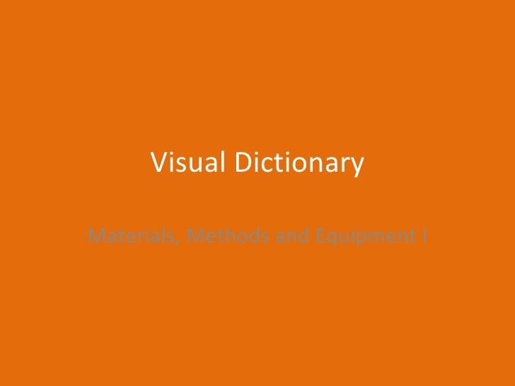 Visual Dictionary Materials, Methods and Equipment I