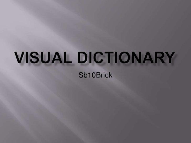 Visual Dictionary<br />Sb10Brick<br />