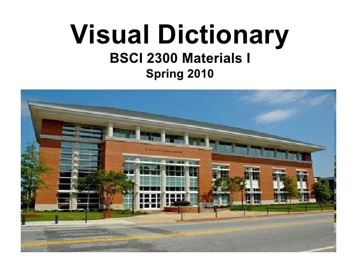 Visual Dictionary BSCI 2300 Materials I Spring 2010