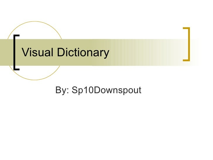 Visual Dictionary By: Sp10Downspout