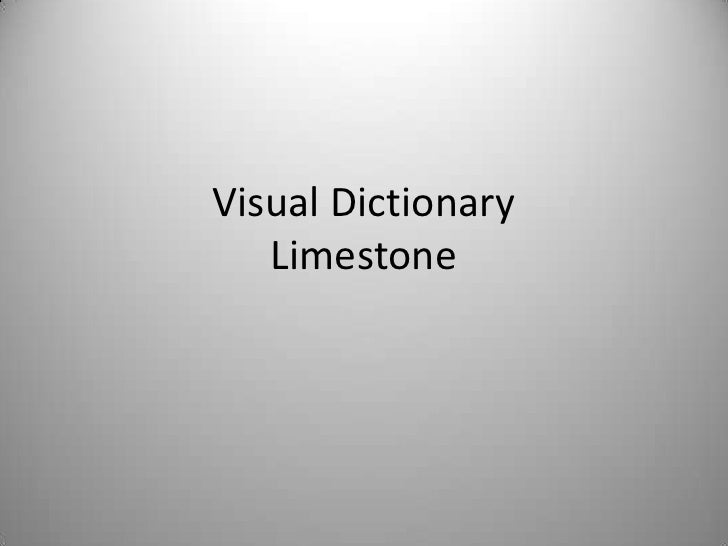 Visual DictionaryLimestone<br />
