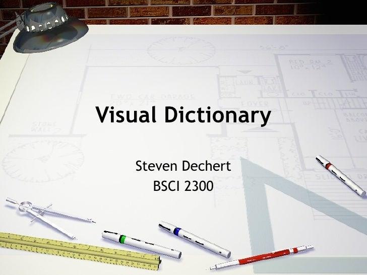 Visual Dictionary Steven Dechert BSCI 2300