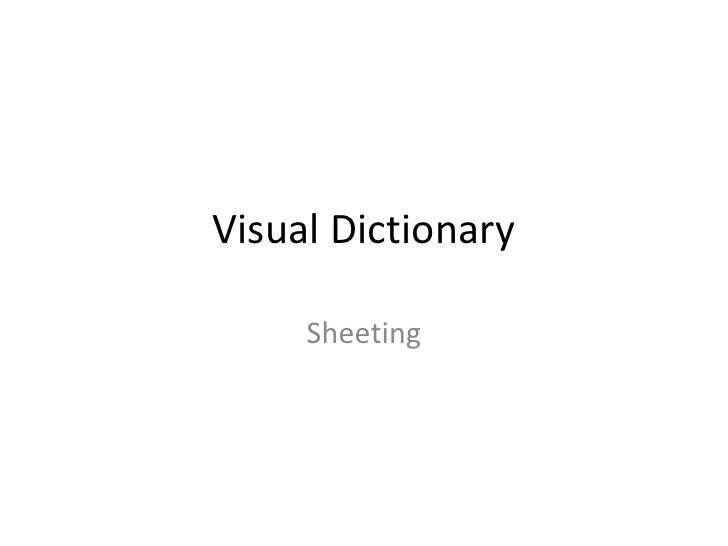Visual Dictionary       Sheeting