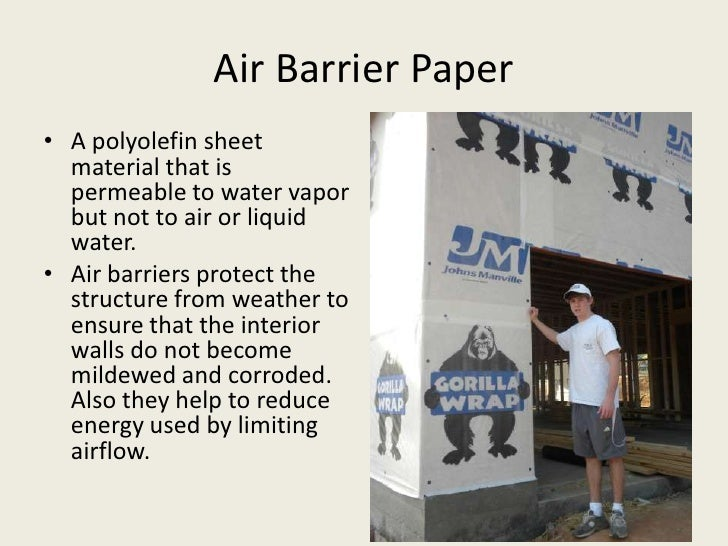 Air Barrier Paper<br />A polyolefin sheet material that is permeable to water vapor but not to air or liquid water.<br />A...